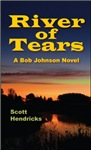 River of Tears: a murder mystery by Scott Hendricks.